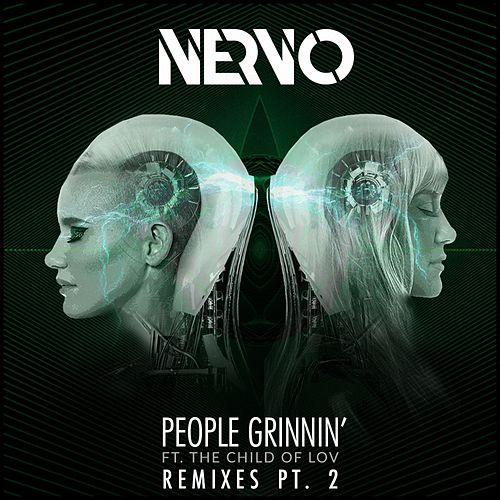 Play & Download People Grinnin' (feat. The Child Of Lov) (Remixes Part 2) by Nervo | Napster
