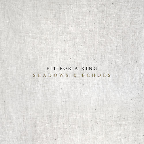 Play & Download Shadows & Echoes by Fit For A King | Napster