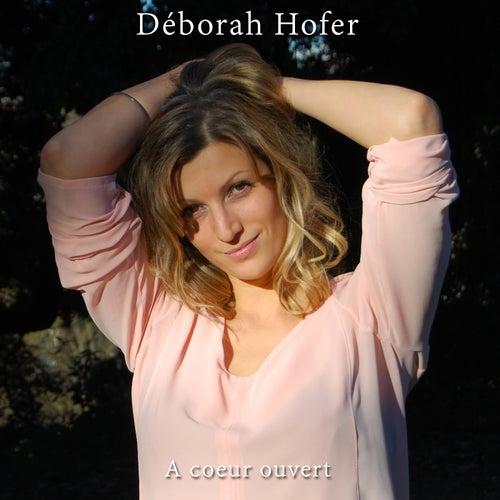 A coeur ouvert by Deborah Hofer