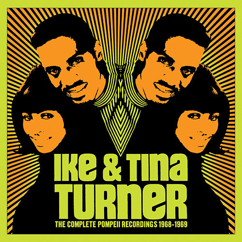 The Complete Pompeii Recordings 1968-1969 by Ike and Tina Turner