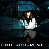 Play & Download Undercurrent, Vol. 3 by Christopher Franke | Napster