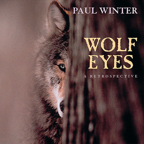 Play & Download Wolf Eyes by Paul Winter | Napster