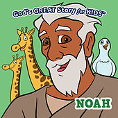 Play & Download God's Great Story for Kids Noah by David Huntsinger | Napster