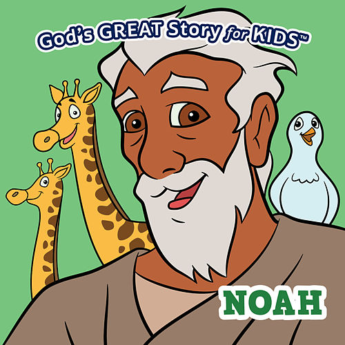 Play & Download God's Great Story for Kids Noah by David Huntsinger | Napster