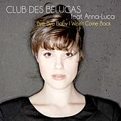 Play & Download Bye-Bye Baby I Won't Come Back by Club Des Belugas | Napster