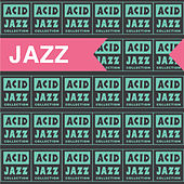 The Acid Jazz Collection: Jazz by Various Artists