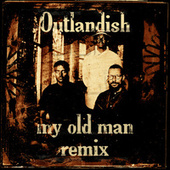 My Old Man by Outlandish