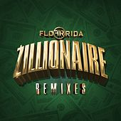 Play & Download Zillionaire (Remixes) by Flo Rida | Napster