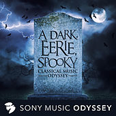A Dark, Eerie, Spooky Classical Music Odyssey von Various Artists