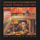 Bernard Herrman Films Scores (From Citizen Kane to Taxi Driver) by Bernard Herrmann