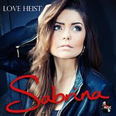 Play & Download Love Heist by Sabrina | Napster