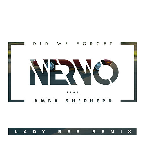 Play & Download Did We Forget (Lady Bee Remix) by Nervo | Napster