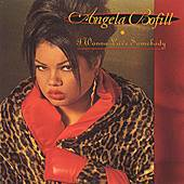 I Wanna Love Somebody by Angela Bofill