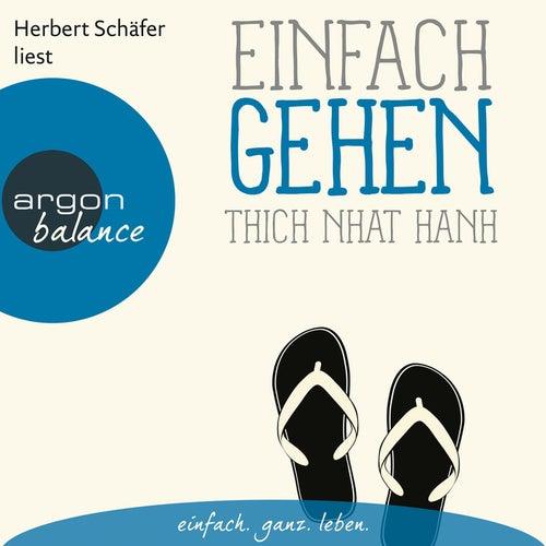 Play & Download Einfach gehen (Ungekürzte Lesung) by Thich Nhat Hanh | Napster