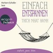 Einfach entspannen (Ungekürzte Lesung) by Thich Nhat Hanh