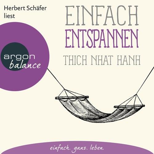 Play & Download Einfach entspannen (Ungekürzte Lesung) by Thich Nhat Hanh | Napster