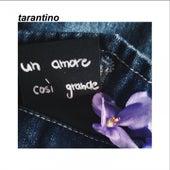 Un Amore Così Grande von Tarantino