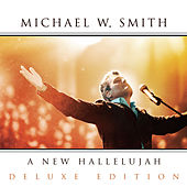 Play & Download A New Hallelujah by Michael W. Smith | Napster