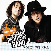 Play & Download Face In The Hall by The Naked Brothers Band | Napster