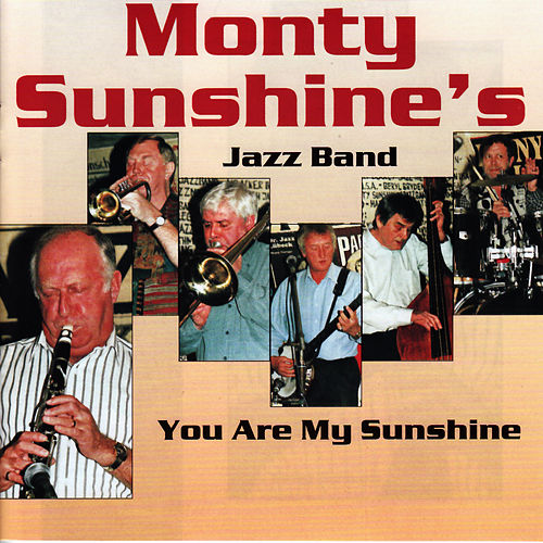 Play & Download You Are My Sunshine by Monty Sunshine's Jazzband | Napster