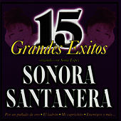 Play & Download 15 Grandes Éxitos by La Sonora Santanera | Napster