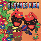 Play & Download El Son Es Cuba by Various Artists | Napster