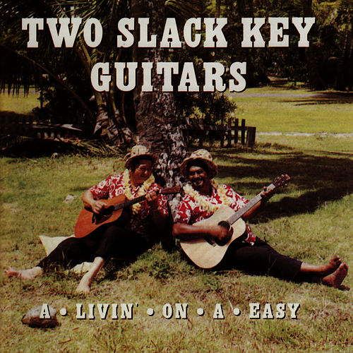 Two Slack Key Guitars: A-Livin'-On-A-Easy by Gabby Pahinui