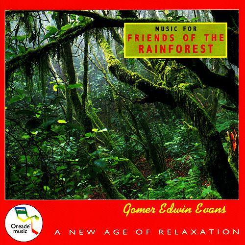 Music for Friends of the Rainforest by Gomer Edwin Evans