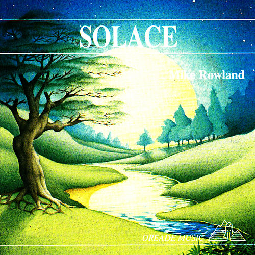Play & Download Solace by Mike Rowland | Napster