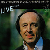 Live In '85 von Chris Barber Jazz And Blues Band