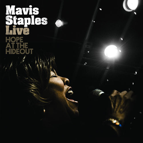 Play & Download Live: Hope At The Hideout by Mavis Staples | Napster