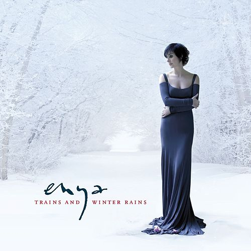 Play & Download Trains And  Winter Rains by Enya | Napster