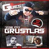 Play & Download For My Grustlas (feat. SPM & Lucky Luciano) by Superstar Guess | Napster
