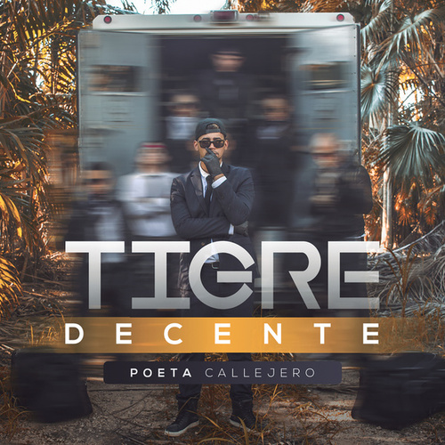 Play & Download Tigre Decente by El Poeta Callejero | Napster