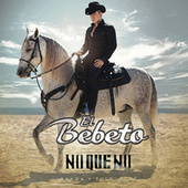 Play & Download No Que No by El Bebeto | Napster