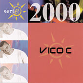 Serie 2000 by Vico C