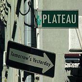 Play & Download Tomorrow's Yesterday by Plateau | Napster