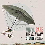 Play & Download Vinyl Cafe: Up & Away by Stuart McLean | Napster