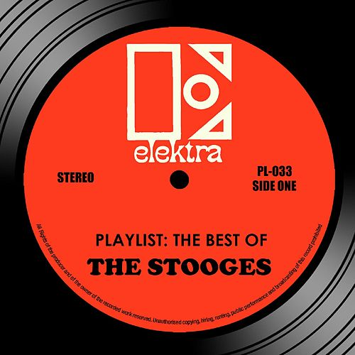 Playlist: The Best Of The Stooges by The Stooges