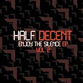 Enjoy the Silence EP, Vol. 2 by Half Decent