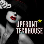 Play & Download Upfront Techhouse by Various Artists | Napster