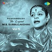 Play & Download Remembering the Legend - M.S. Subbulakshmi, Vol. 5 by M. S. Subbulakshmi | Napster