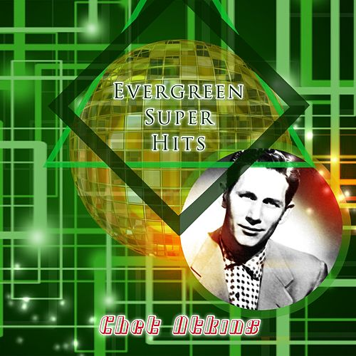 Evergreen Super Hits di Chet Atkins