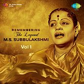 Play & Download Remembering the Legend - M.S. Subbulakshmi, Vol. 1 by Various Artists | Napster