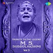 Play & Download Tribute to the Legend - M.S. Subbulakshmi, Vol. 3 by Various Artists | Napster