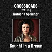 Play & Download Caught in a Dream by The Crossroads | Napster