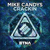 Crackin by Mike Candys