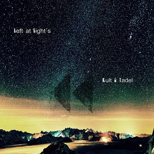 Play & Download Left at Light's by Kult | Napster