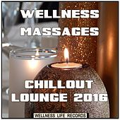 Wellness Massages: Chillout Lounge 2016 di Various Artists