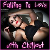 Play & Download Falling in Love with Chillout by Various Artists | Napster